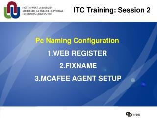 Pc Naming Configuration 1.WEB REGISTER  2.FIXNAME  3.MCAFEE AGENT SETUP