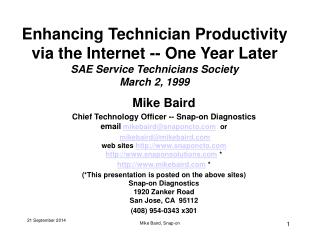 Mike Baird Chief Technology Officer -- Snap-on Diagnostics email mikebaird@snaponcto   or