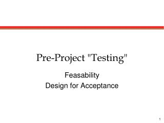 "Pre-Project ""Testing"""