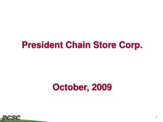 President Chain Store Corp.  October, 2009