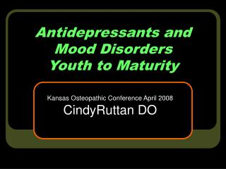 Antidepressants and Mood Disorders Youth to Maturity