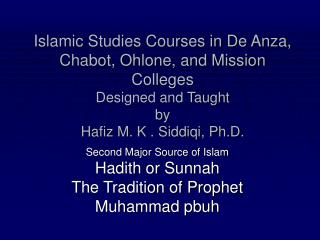 Second Major Source of Islam Hadith or Sunnah The Tradition of Prophet Muhammad pbuh