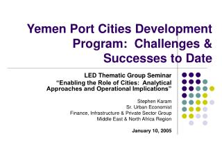 Yemen Port Cities Development Program:  Challenges & Successes to Date