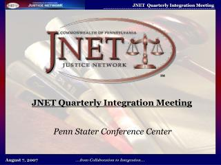 JNET Quarterly Integration Meeting