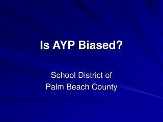 Is AYP Biased?