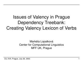 Issue s  of Valency in Prague Dependency Treebank:  C reating Valency Lexicon of Verbs