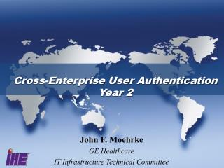 Cross-Enterprise User Authentication Year 2