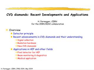 Overview  Detector principle Recent advancements in CVD diamonds and their understanding