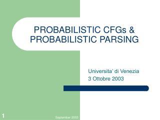 PROBABILISTIC CFGs & PROBABILISTIC PARSING