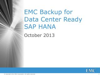 EMC Backup for Data Center Ready SAP HANA