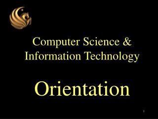 Computer Science  Information Technology  Orientation