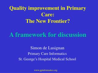 Quality improvement in Primary Care: The New Frontier? A framework for discussion