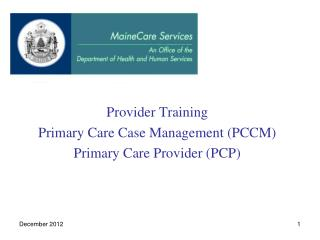 Provider Training Primary Care Case Management (PCCM) Primary Care Provider (PCP)