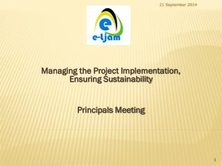 Managing the Project Implementation, Ensuring Sustainability Principals Meeting