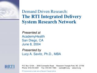 Demand Driven Research: The RTI Integrated Delivery System Research Network