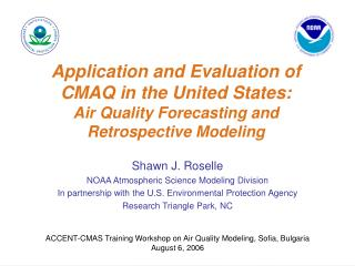 Shawn J. Roselle NOAA Atmospheric Science Modeling Division