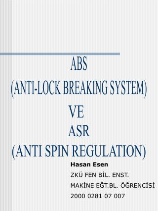 ABS  (ANTI-LOCK BREAKING SYSTEM)