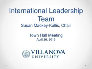 International Leadership Team Susan Mackey-Kallis, Chair Town Hall Meeting April 26,  2013