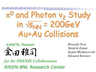 p 0  and Photon v 2  Study in   s NN  = 200GeV  Au+Au Collisions