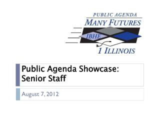 Public Agenda Showcase:  Senior Staff