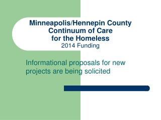 Minneapolis/Hennepin County  Continuum of Care  for the Homeless 2014 Funding