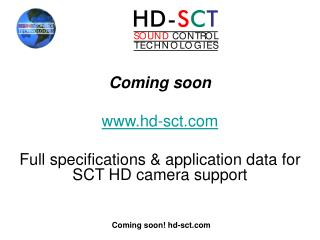 Coming soon hd-sct Full specifications & application data for SCT HD camera support
