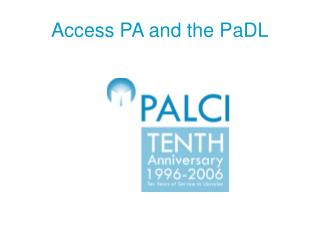Access PA and the PaDL