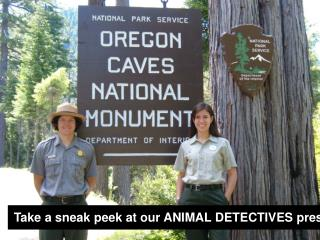 Take a sneak peek at our ANIMAL DETECTIVES presentation!
