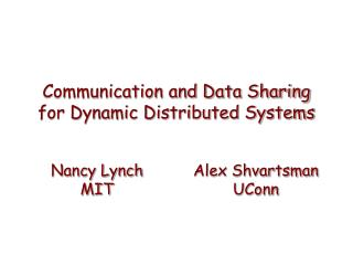 Communication and Data Sharing  for Dynamic Distributed Systems