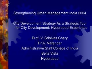 Strengthening Urban Management India 2004 City Development Strategy As a Strategic Tool for City Development: Hyderabad