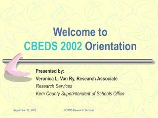 Welcome to CBEDS 2002  Orientation
