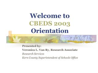 Welcome to CBEDS 2003 Orientation
