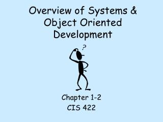 Overview of Systems & Object Oriented Development