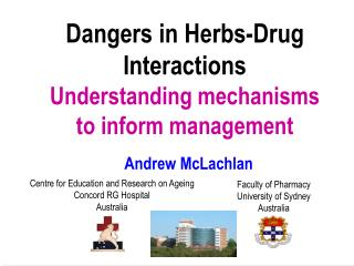 Dangers in Herbs-Drug Interactions Understanding mechanisms to inform management