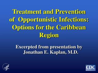 Treatment and Prevention  of  Opportunistic Infections: Options for the Caribbean Region