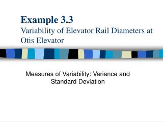 Example 3.3 Variability of Elevator Rail Diameters at Otis Elevator