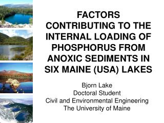 Bjorn Lake Doctoral Student Civil and Environmental Engineering The University of Maine