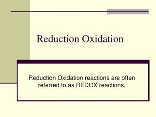 Reduction Oxidation