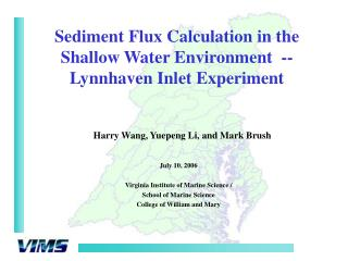 Sediment Flux Calculation in the Shallow Water Environment  -- Lynnhaven Inlet Experiment