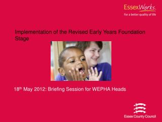 18 th  May 2012: Briefing Session for WEPHA Heads