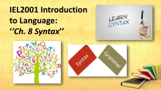IEL2001 Introduction to Language: ' 'Ch. 8 Syntax ''
