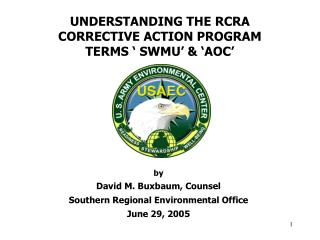 UNDERSTANDING THE RCRA  CORRECTIVE ACTION PROGRAM  TERMS ' SWMU' & 'AOC'