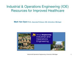 Industrial & Operations Engineering (IOE)  Resources for Improved Healthcare