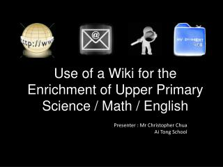 Use of a Wiki for the Enrichment of Upper Primary Science / Math / English