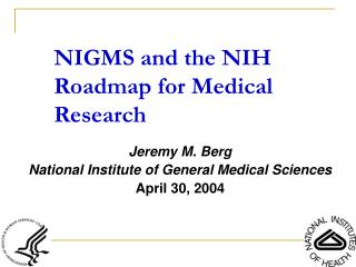 NIGMS and the NIH Roadmap for Medical Research