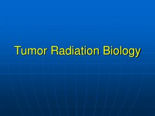 Tumor Radiation Biology