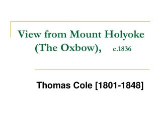 View from Mount Holyoke       (The Oxbow),     c.1836