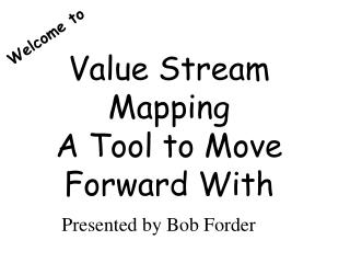 Value Stream Mapping A Tool to Move Forward With