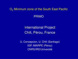 O 2  Minimum zone of the South East Pacific  PRIMO