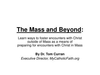 The Mass and Beyond :